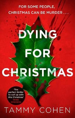 Dying for Christmas Tis the Season to be Dead by Tammy Cohen