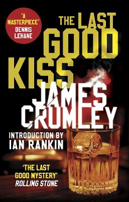 The Last Good Kiss by James Crumley