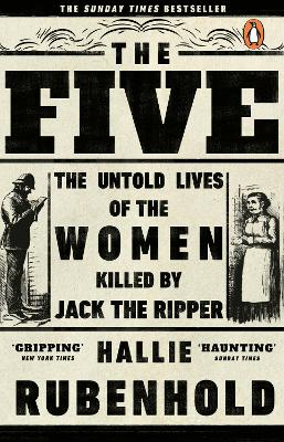 The Five The Untold Lives of the Women Killed by Jack the Ripper
