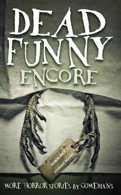 Dead Funny: Encore by Robin Ince