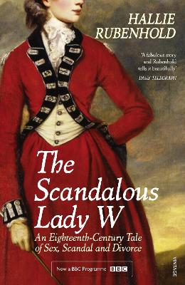 The Scandalous Lady W by Hallie Rubenhold