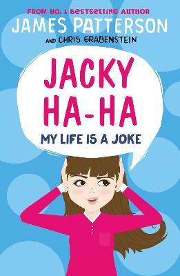 Jacky Ha-Ha: My Life is a Joke by James Patterson