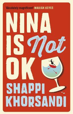 Nina is Not OK by Shappi (Author) Khorsandi