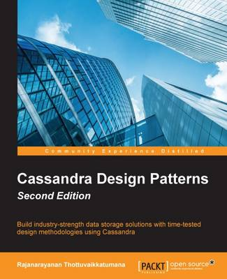 Cassandra Design Patterns - by Rajanarayanan Thottuvaikkatumana