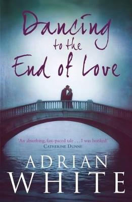 Dancing to the End of Love by Adrian White