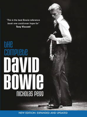 The Complete David Bowie Expanded and Updated by Nicholas Pegg