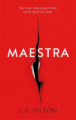 Maestra The Most Shocking Thriller You'll Read This Year by L. S. Hilton