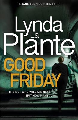 Cover for Good Friday Before Prime Suspect there was Tennison - this is her story by Lynda La Plante