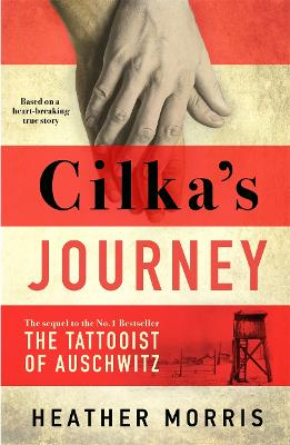 Cilka's Journey The sequel to The Tattooist of Auschwitz