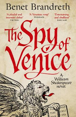 The Spy of Venice A William Shakespeare Novel by Benet Brandreth