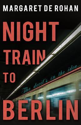 Night Train to Berlin by Margaret de Rohan