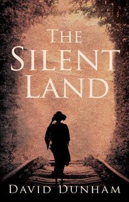 The Silent Land by David Dunham