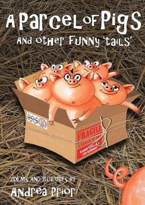 A Parcel of Pigs And Other Funny 'Tails' for Children by Andrea Prior