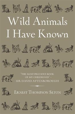 Wild Animals I Have Known by Ernest Thompson Seton