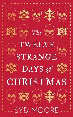 Cover for The Twelve Strange Days of Christmas by Syd Moore