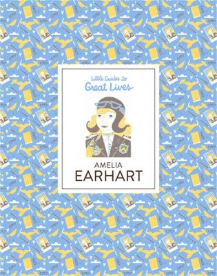 Book Cover for Amelia Earhart - Little Guides to Great Lives by Isabel Thomas
