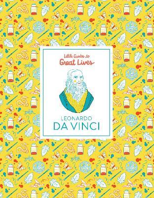 Leonardo Da Vinci - Little Guides to Great Lives