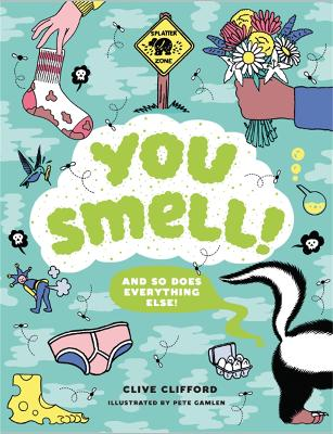 Cover for You Smell!:(and so does everything else) by Clive Gifford