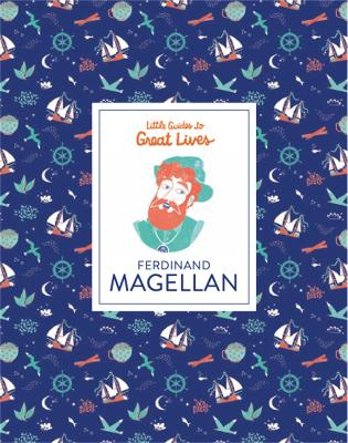 Cover for Ferdinand Magellan - Little Guides to Great Lives by Isabel Thomas