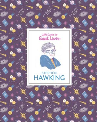 Cover for Stephen Hawking - Little Guides to Great Lives by Isabel Thomas