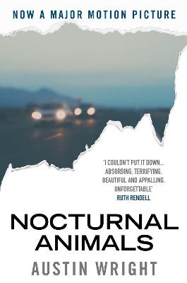 Nocturnal Animals Official Film Tie-in Originally Published as Tony and Susan by Austin Wright