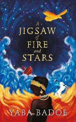 Book Cover for A Jigsaw of Fire and Stars by Yaba Badoe