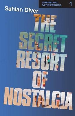 Cover for The Secret Resort of Nostalgia by Sahlan Diver