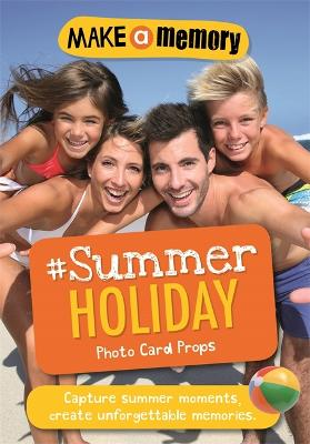 Make a Memory #Summer Holiday 46 photo cards for your epic summer moments by Frankie J. Jones