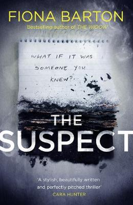 Cover for The Suspect From the No. 1 bestselling author of Richard & Judy Book Club hit The Child by Fiona Barton