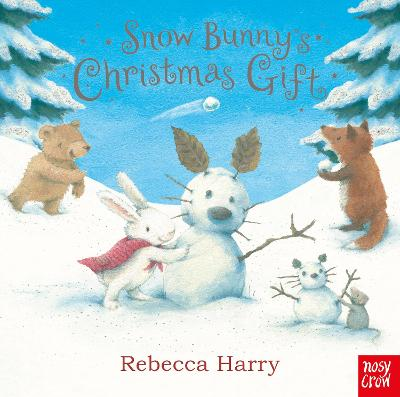 Snow Bunny's Christmas Gift by Nosy Crow