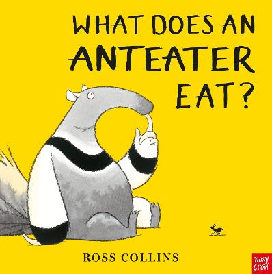 Cover for What Does An Anteater Eat? by Ross Collins