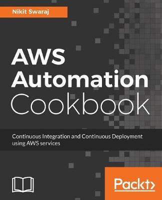 AWS Automation Cookbook by Nikit Swaraj