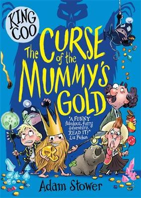 Cover for King Coo - The Curse of the Mummy's Gold by Adam Stower