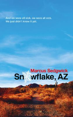 Cover for Snowflake, AZ by Marcus Sedgwick