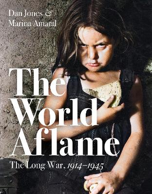 The World Aflame The Long War, 1914-1945
