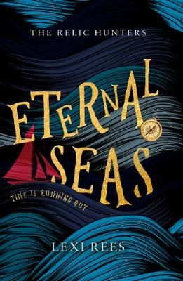 Cover for Eternal Seas The Relic Hunters: Book One by Lexi Rees