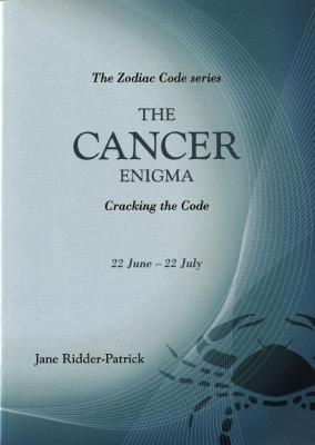 The Cancer Enigma Cracking the Code by Jane Ridder-Patrick