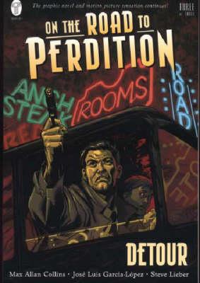 On the Road to Perdition Detour by Max Allan Collins, Steve Lieber, Jose Luis Garcia-Lopez