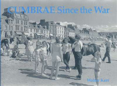 Cumbrae Since the War by Walter Kerr