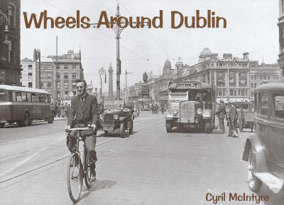 Wheels Around Dublin by Cyril McIntyre
