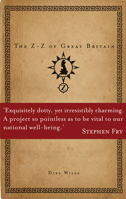 The Z-Z of Great Britain by Dixe Wills