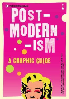 Introducing Postmodernism A Graphic Guide by Richard Appignanesi, Chris Garratt