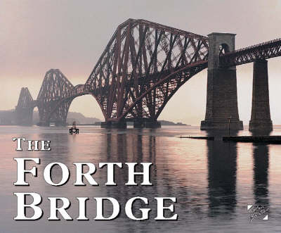 The Forth Bridge by Colin Baxter, Jim Crumley, Colin Baxter