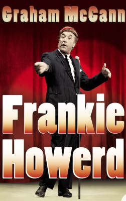 Frankie Howerd by Graham McCann