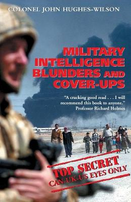 Military Intelligence Blunders and Cover-Ups New Revised Edition by John Hughes-Wilson