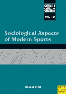 Sociological Aspects of Modern Sports by Helmut Digel