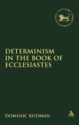 Determinism in the Book of Ecclesiastes by Dominic Rudman