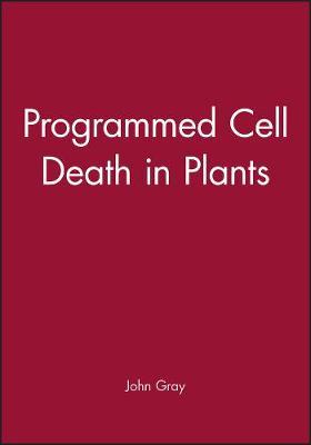 Programmed Cell Death in Plants by John Gray