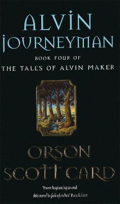 Alvin Journeyman Tales of Alvin Maker, book 4 by Orson Scott Card