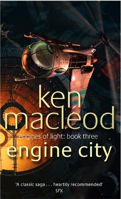 Engine City Engines of Light Book 3 by Ken MacLeod